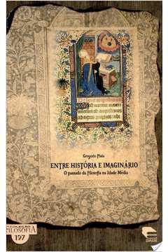 Entre História e Imaginário - o Passado da Filosofia na Idade Média