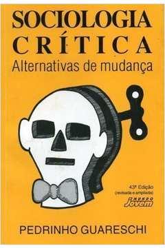Sociologia Critica Alternativas de Mudança
