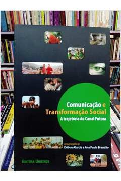 Comunicacao e Transformacao Social a Trajetoria do Canal Futura