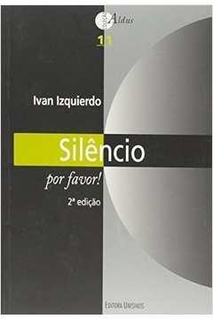 Silêncio, por favor! - 2ª ed. (reimpressão com nova capa)