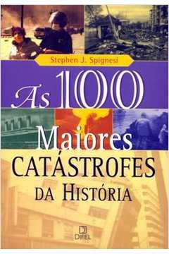 100 Maiores Catastrofes Da Humanidade, As