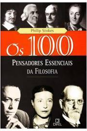100 Pensadores Essenciais da Filosofia, os