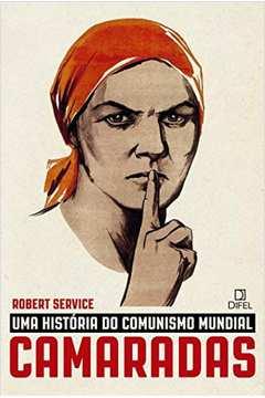 Uma História do Comunismo Mundial Camaradas