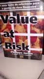 Value At Risk a Nova Fonte de Ref. para o Controle do Risco de Mercado