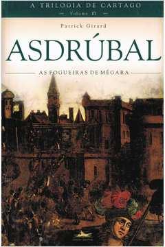 Asdrúbal - as Fogueiras de Mégara - Volume 3 - a Trilogia de Cartago