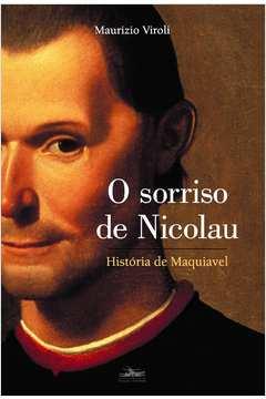 O Sorriso De Nicolau - Historia De Maquiavel
