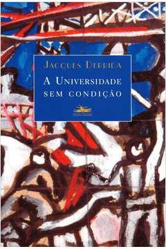 A Universidade Sem Condição