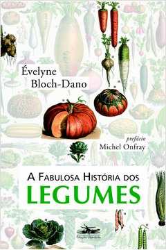 a fabusosa história dos legumes