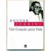 Doutor Zerbini - um Coração pela Vida