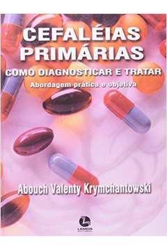 Cefaléias Primárias Como Diagnosticar e Tratar