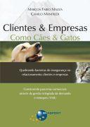 Clientes e Empresas Como Caes e Gatos