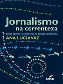 Jornalismo na Correnteza Senso Comum e Autonomia na Prática