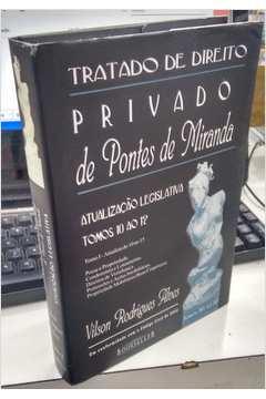 Tratado de Direito Privado de Pontes de Miranda Atualizacao Legislativa Tomos 10 ao 12
