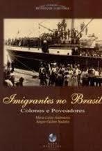Imigrantes no Brasil - Colonos e Povoadores
