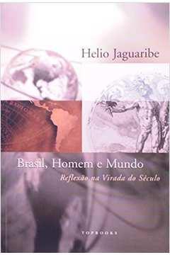 Brasil, Homem e Mundo: Reflexão na Virada do Século -livro