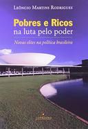Pobres e Ricos na Luta Pelo Poder - Novas Elites na Política Brasileira