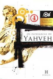 Os Patriarcas de Yahveh - IV