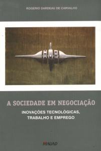 A Sociedade Em Negociacao Inovacoes Tecnologicas Trabalho e Emprego