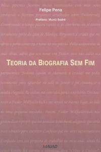 Teoria da Biografia Sem Fim - Biografia Como Forma Literária