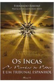 Os Incas as Plantas de Poder e um Tribunal Espanhol