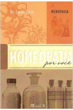 HOMEOPATIA POR VOCE-VOL.3:MENOPAUSA