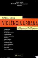 Reflexoes Sobre a Violencia Urbana