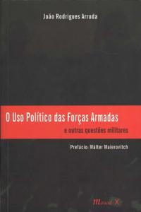 USO POLITICO DAS FORCAS ARMADAS, O
