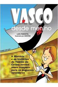 Vasco Desde Menino. C