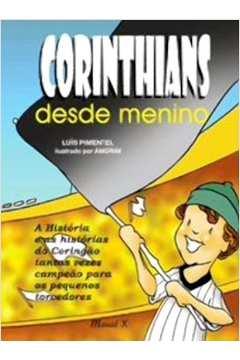 Corinthians Desde Menino: a História e as Histórias do Coringão Tantas Vezes Campeão para os Pequenos Torcedores