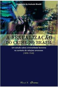 A Sexualizacao do Crime no Brasil