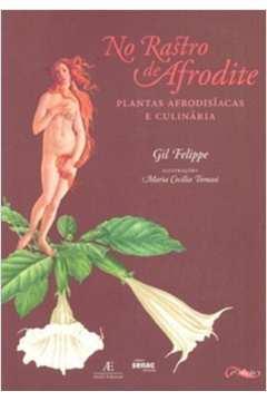 No Rastro de Afrodite - Plantas Afrodisíacas e Culinária