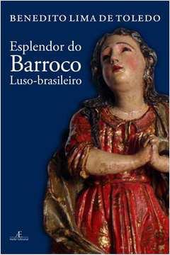 Esplendor do Barroco Luso Brasileiro