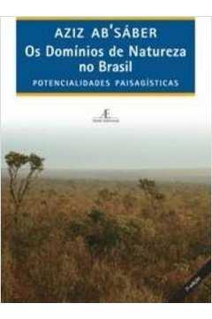 Os Dominios de Natureza no Brasil - Potencialidades Paisagísticas