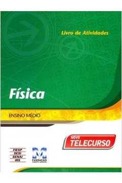 Física - Livro de Atividades - Ensino Médio - TELECURSO de Luiz Augusto de Carvalho Carmo pela FRM (2008)