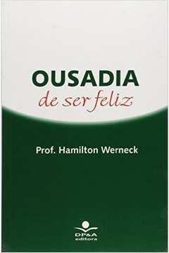 OUSADIA DE SER FELIZ