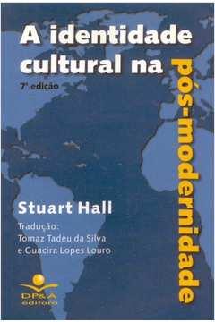 A Identidade Cultural na Pos Modernidade