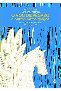 O Voo de Pegaso e Outros Mitos Gregos