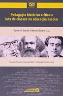 Pedagogia Historico Critica e Luta de Classes na Educacao Escolar - Col. Polemicas do Nosso Tempo - Vol. 103