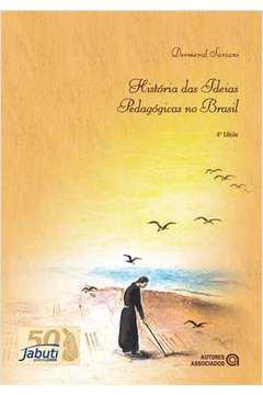 Historia das Ideias Pedagogicas no Brasil