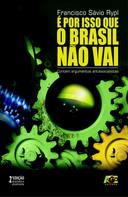 É por Isso Que o Brasil Não Vai
