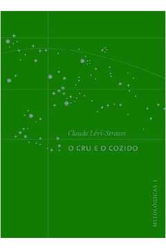 Claude Levi-strauss - o Cru e o Cozido - Mitológicas 1