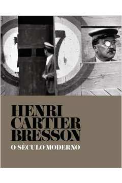Henri Cartier - Bresson: o Século Moderno