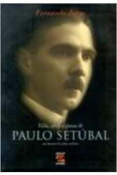 Vida Obra e Epoca de Paulo Setubal