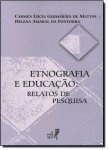 ETNOGRAFIA E EDUCACAO - RELATOS DE PESQUISA