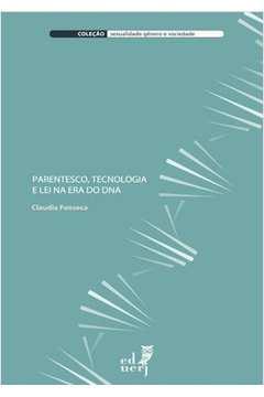 Parentesco Tecnologia e Lei na era do Dna