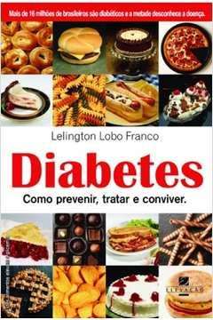 Diabetes Como Prevenir, Tratar e Conviver