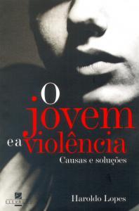 O jovem e a violência: causas e soluções