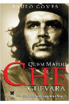 Quem matou CHE Guevara: o seu delator estava no Brasil