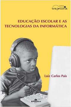 Educacão Escolar e as Tecnologias da Informática