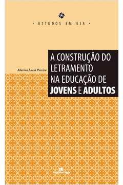 A Construção do Letramento na Educação de Jovens e Adultos - 1° Edição